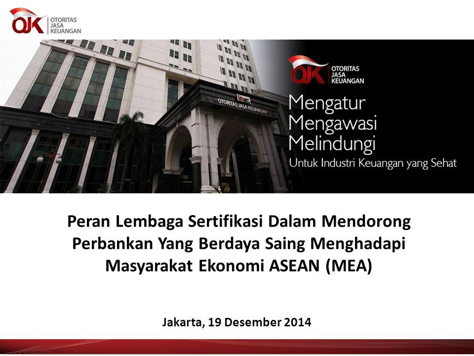 Peran Lembaga Sertifikasi Dalam Mendorong Perbankan Yang Berdaya Saing Menghadapi Masyarakat Ekonomi ASEAN (MEA)