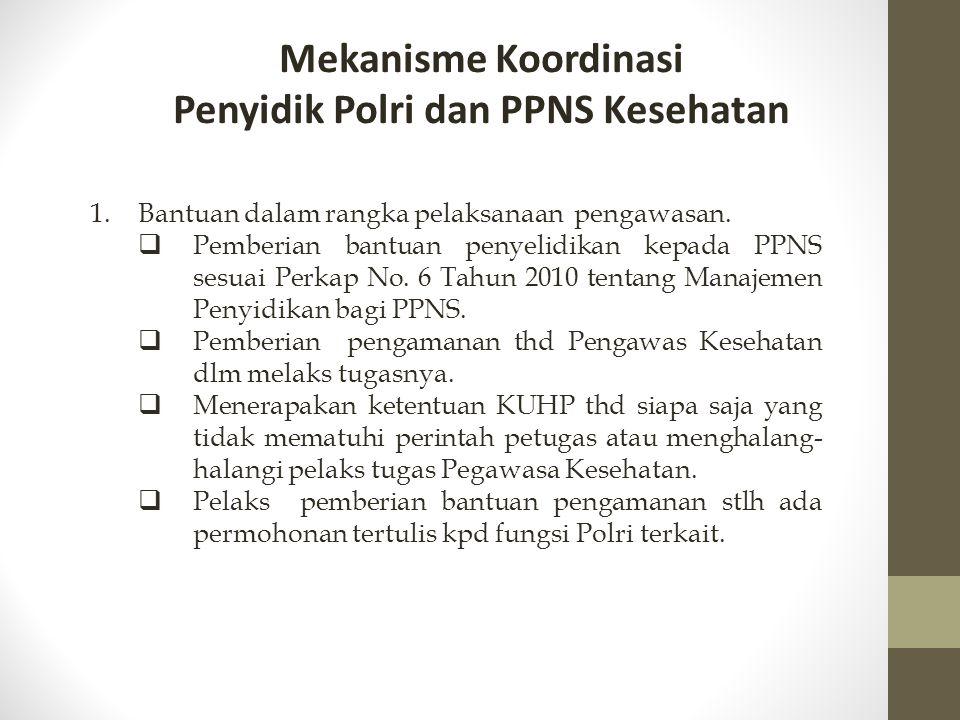 Penyidik Polri dan PPNS Kesehatan