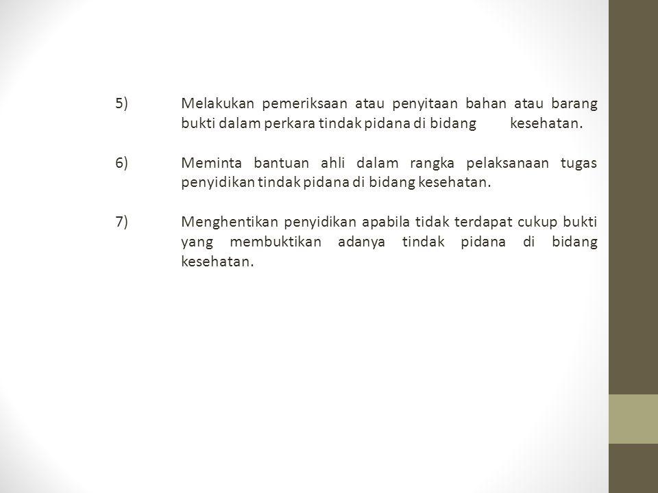 5). Melakukan pemeriksaan atau penyitaan bahan atau barang