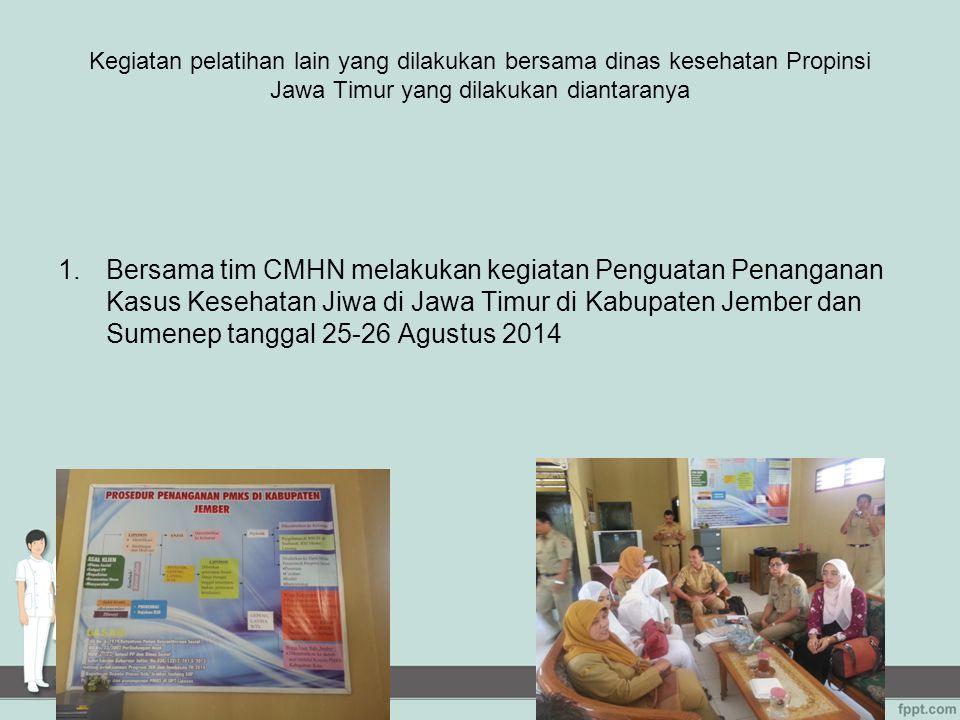 Kegiatan pelatihan lain yang dilakukan bersama dinas kesehatan Propinsi Jawa Timur yang dilakukan diantaranya