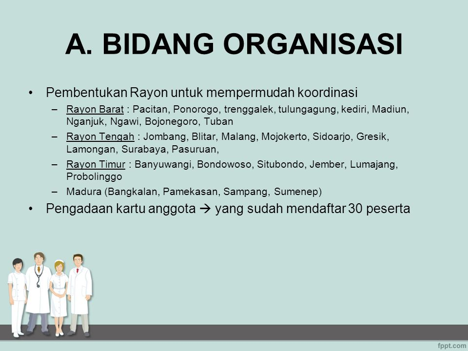 A. BIDANG ORGANISASI Pembentukan Rayon untuk mempermudah koordinasi