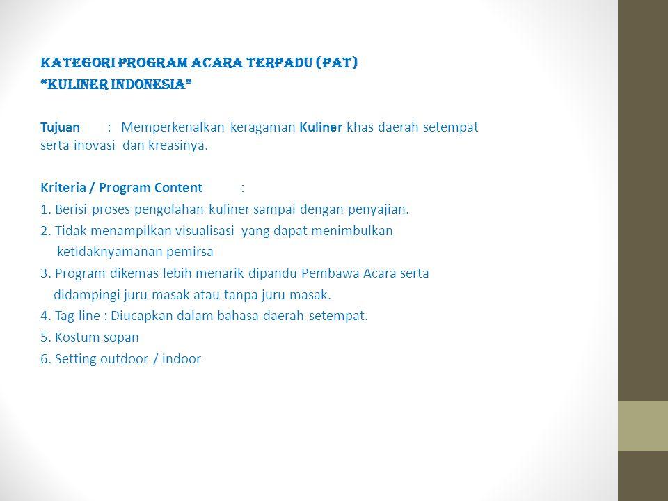 KATEGORI PROGRAM ACARA TERPADU (PAT)