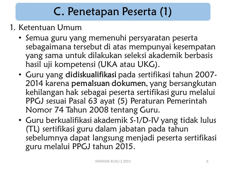 C. Penetapan Peserta (1) Ketentuan Umum