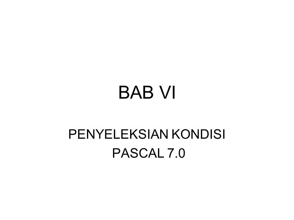 PENYELEKSIAN KONDISI PASCAL 7.0