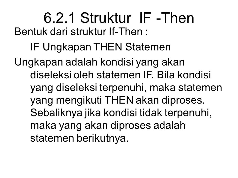 6.2.1 Struktur IF -Then Bentuk dari struktur If-Then :
