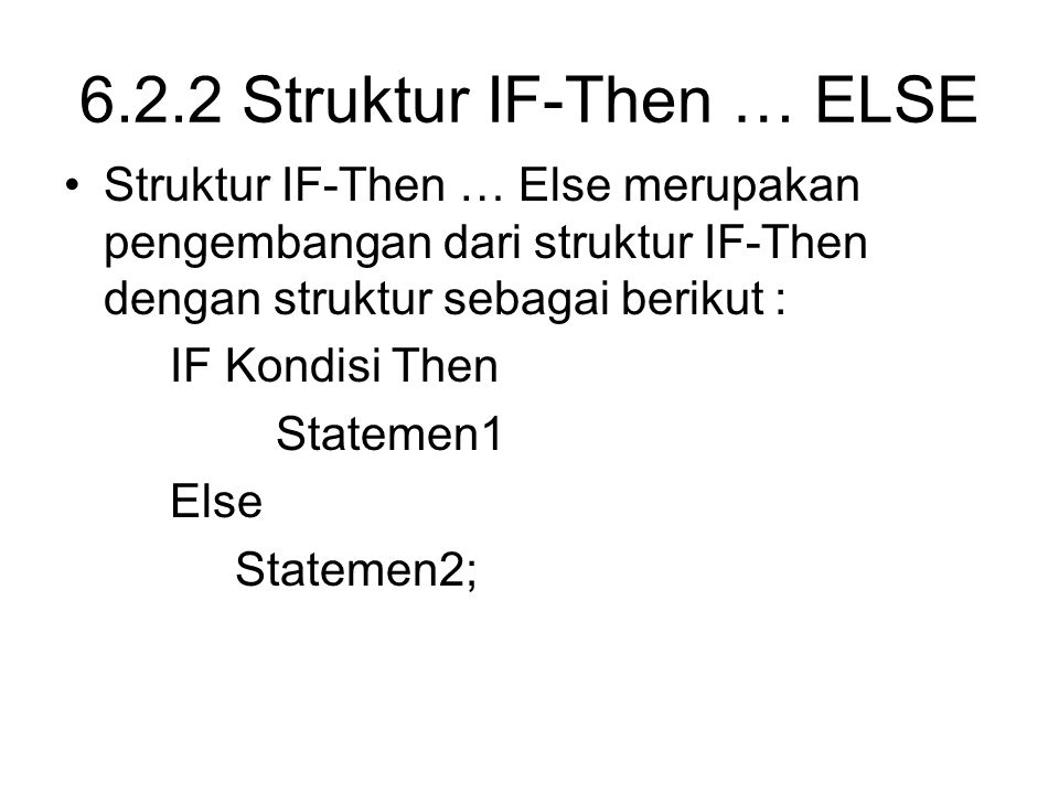 6.2.2 Struktur IF-Then … ELSE