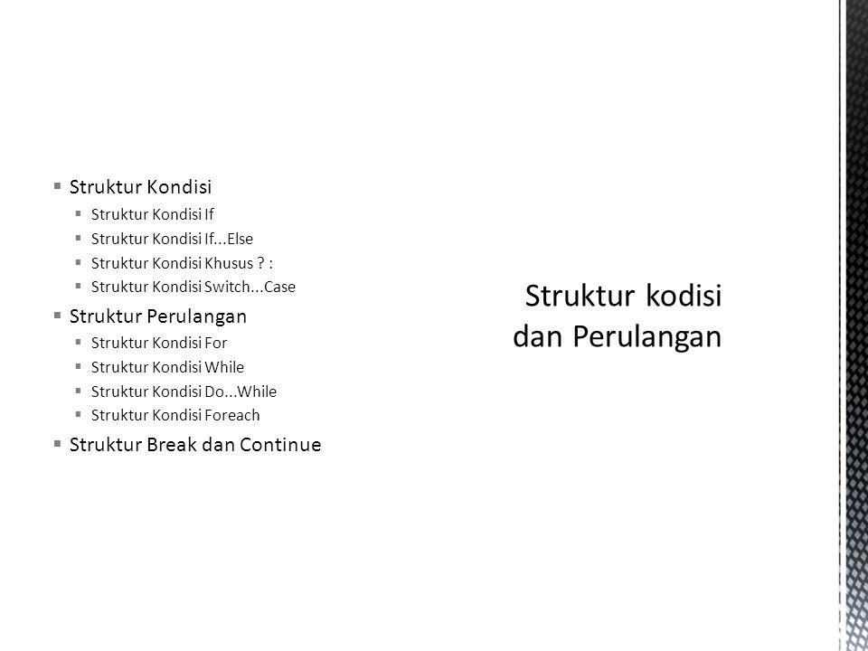 Struktur kodisi dan Perulangan