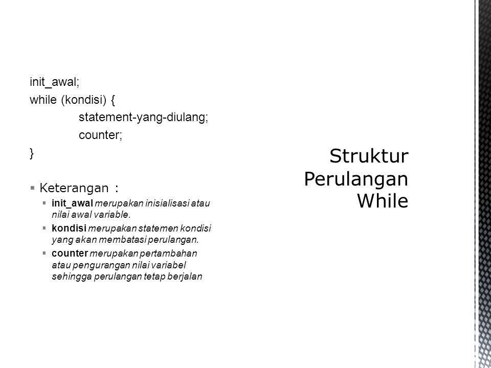 Struktur Perulangan While