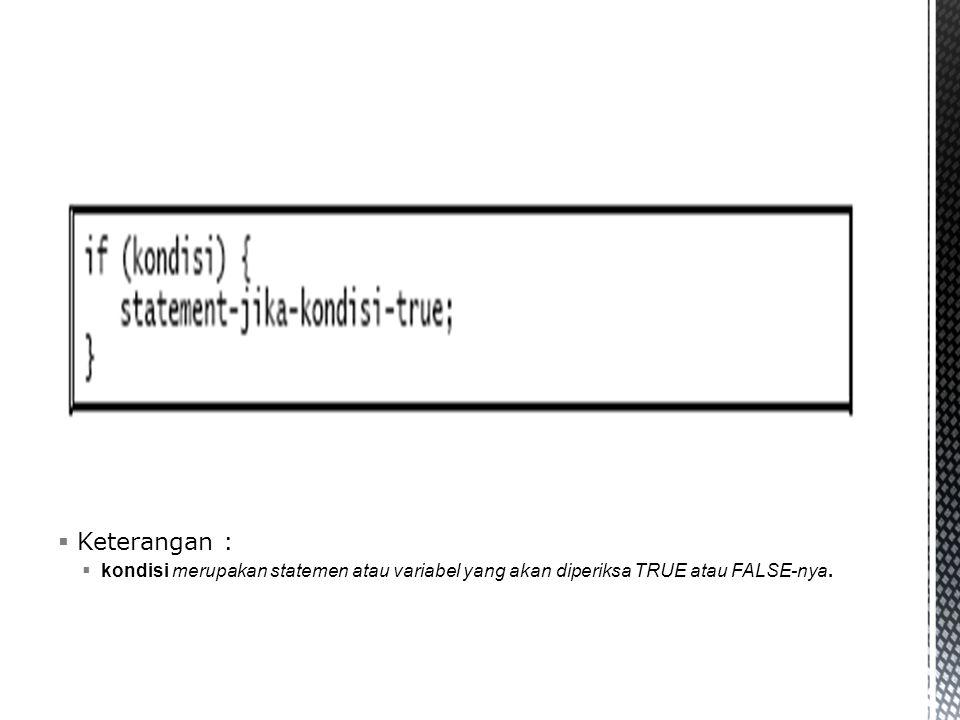 Struktur Kondisi If Keterangan :