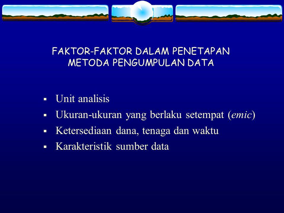FAKTOR-FAKTOR DALAM PENETAPAN METODA PENGUMPULAN DATA