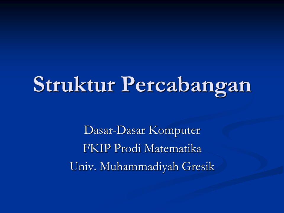 Dasar-Dasar Komputer FKIP Prodi Matematika Univ. Muhammadiyah Gresik