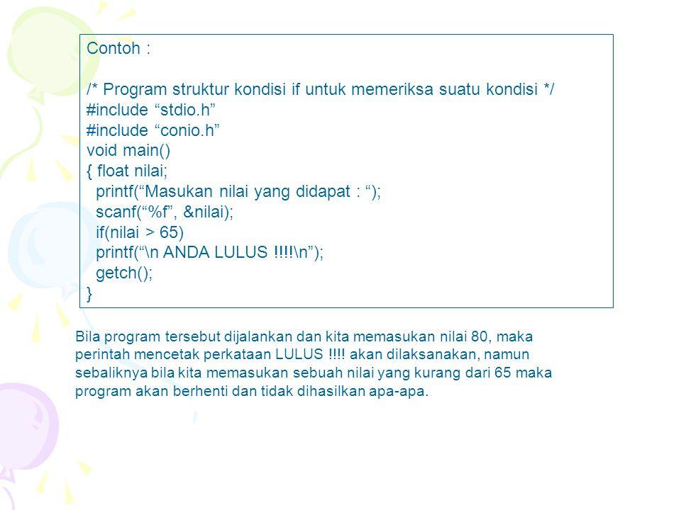 /* Program struktur kondisi if untuk memeriksa suatu kondisi */