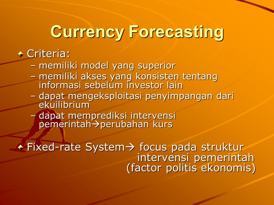 Currency Forecasting Criteria: