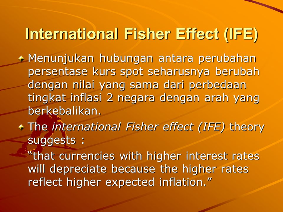 International Fisher Effect (IFE)