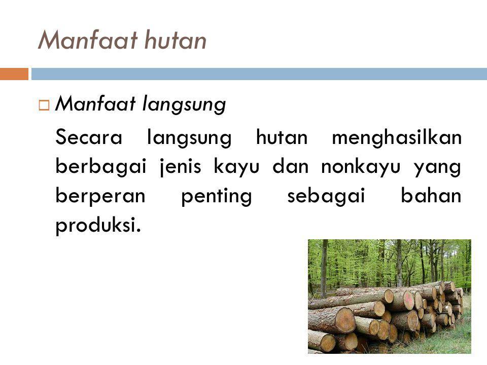 Manfaat hutan Manfaat langsung