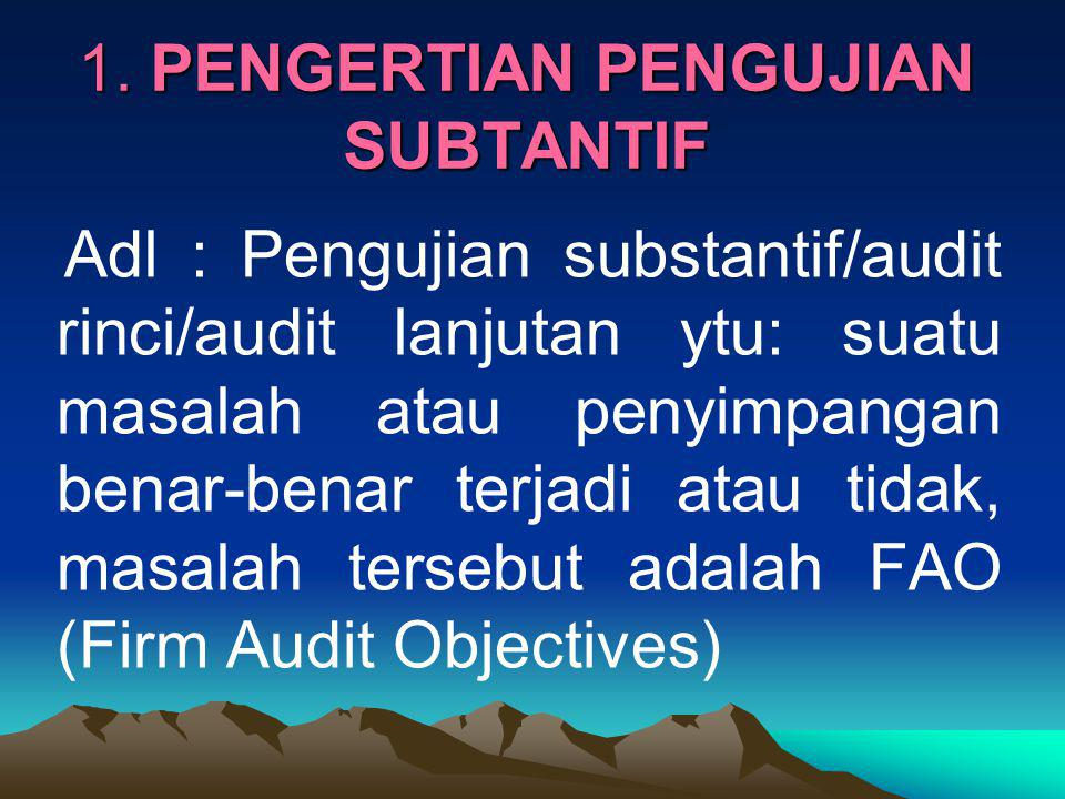 1. PENGERTIAN PENGUJIAN SUBTANTIF