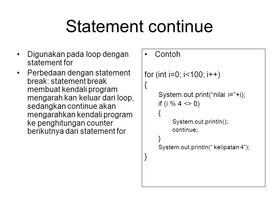 Statement continue Digunakan pada loop dengan statement for