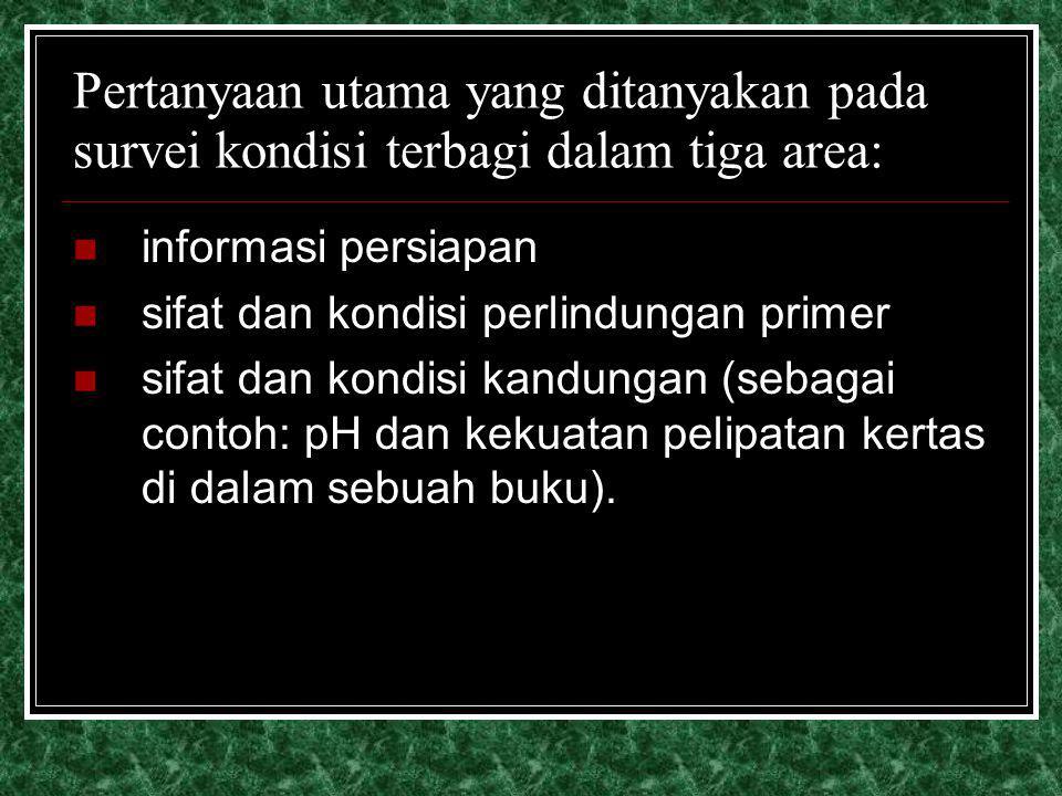 Pertanyaan utama yang ditanyakan pada survei kondisi terbagi dalam tiga area: