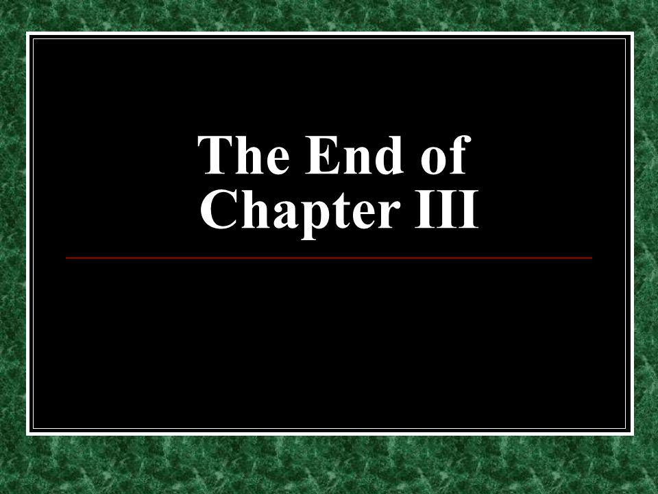 The End of Chapter III