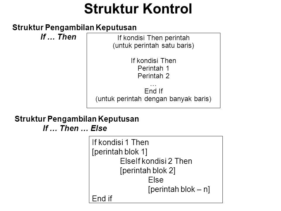 Struktur Kontrol Struktur Pengambilan Keputusan If … Then