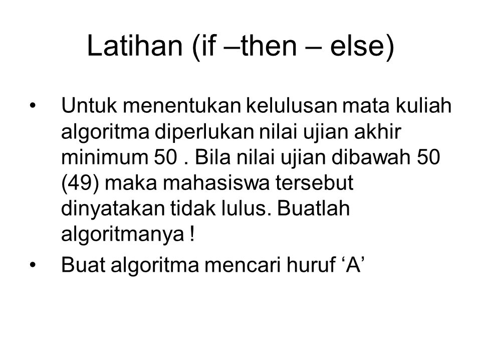 Latihan (if –then – else)