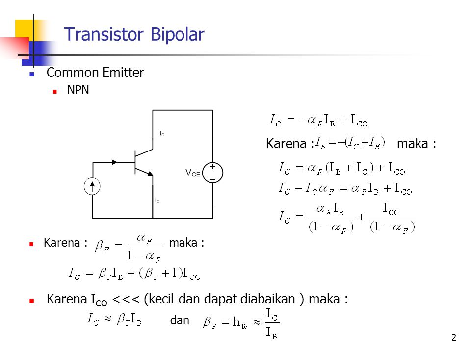 Transistor Bipolar Common Emitter Karena : maka :