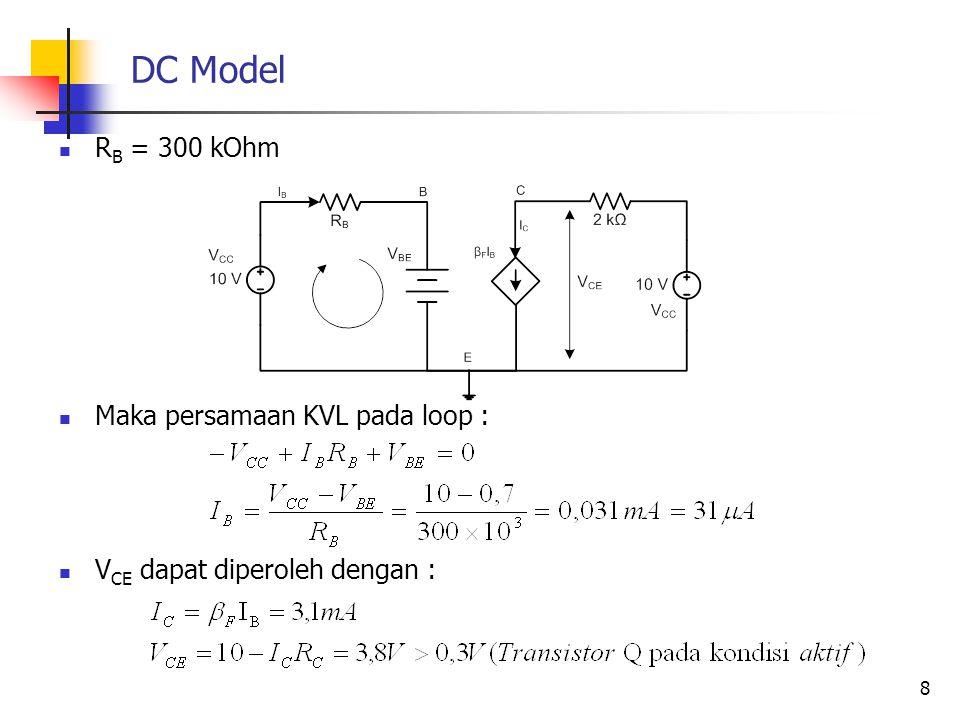 DC Model RB = 300 kOhm Maka persamaan KVL pada loop :
