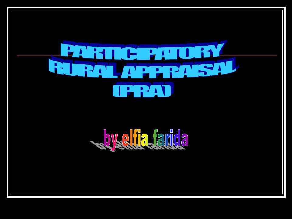 PARTICIPATORY RURAL APPRAISAL (PRA) by elfia farida