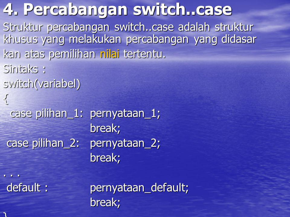 4. Percabangan switch..case