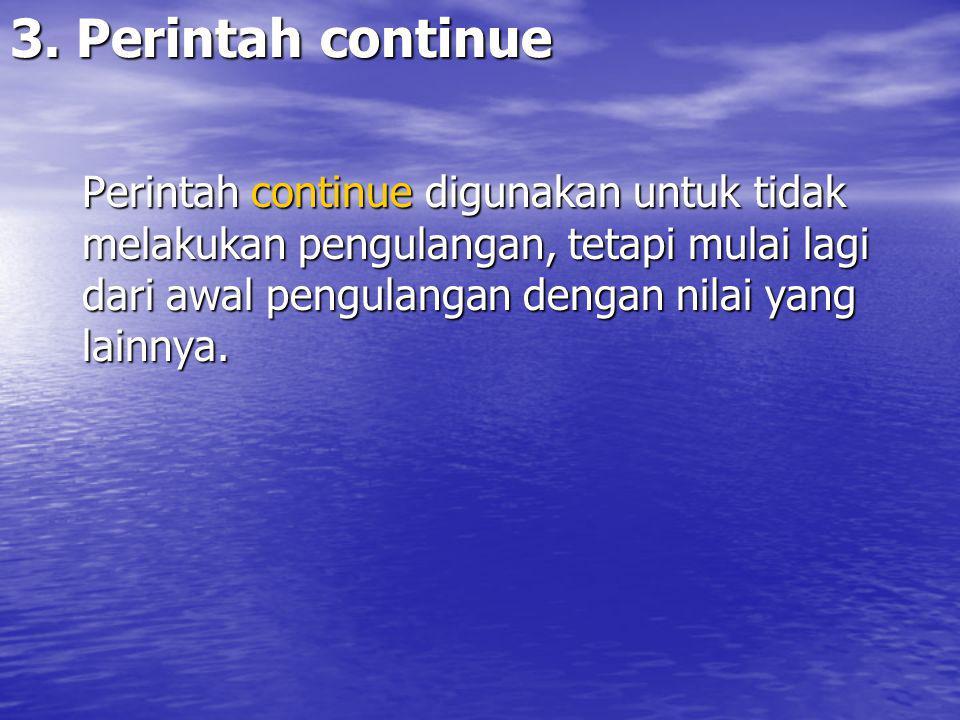 3. Perintah continue