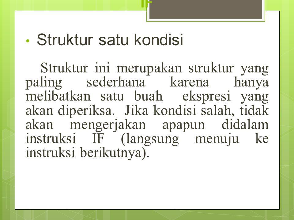 Struktur satu kondisi IF