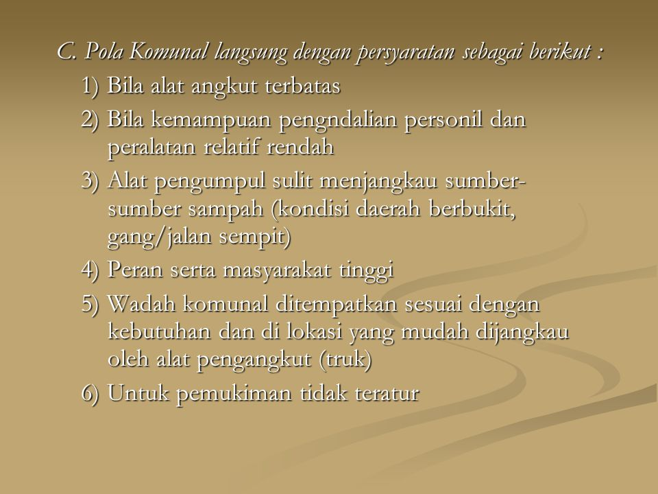 C. Pola Komunal langsung dengan persyaratan sebagai berikut :