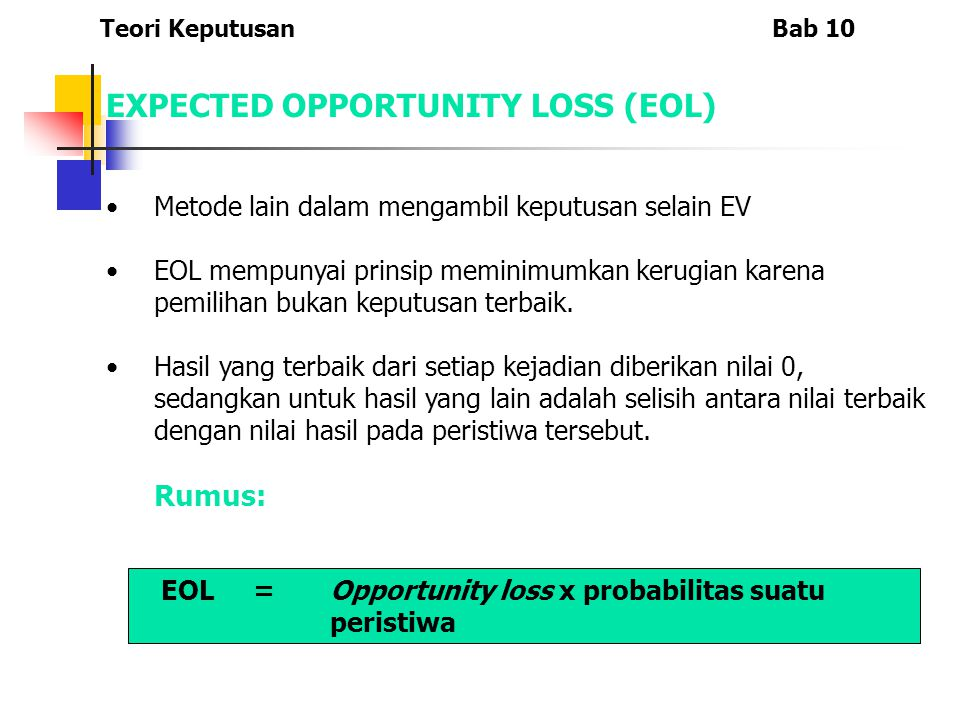 EXPECTED OPPORTUNITY LOSS (EOL)