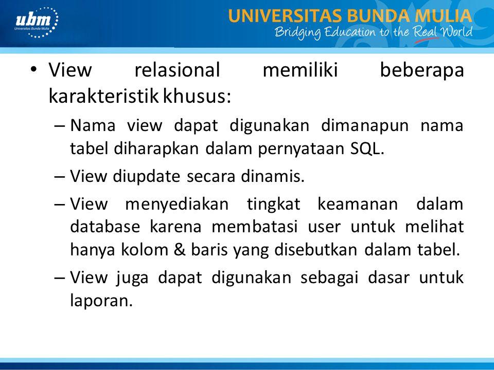 View relasional memiliki beberapa karakteristik khusus: