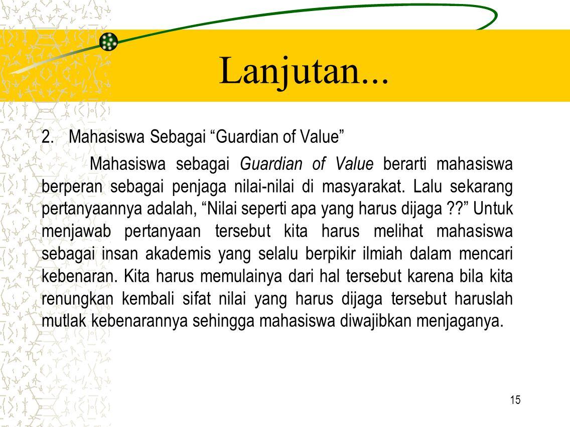 Lanjutan... Mahasiswa Sebagai Guardian of Value