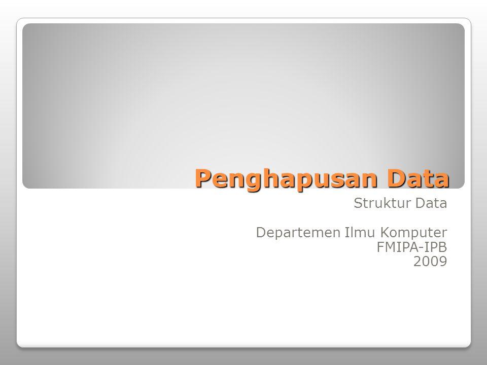 Struktur Data Departemen Ilmu Komputer FMIPA-IPB 2009
