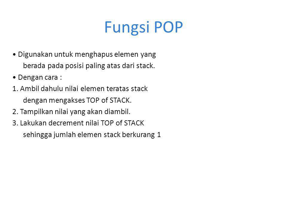 Fungsi POP • Digunakan untuk menghapus elemen yang