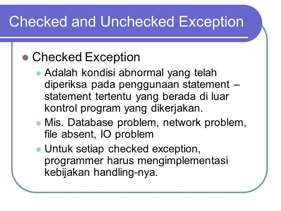 Checked and Unchecked Exception