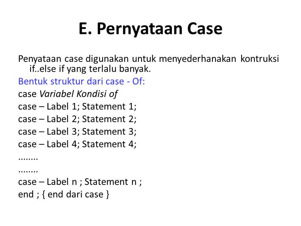 E. Pernyataan Case