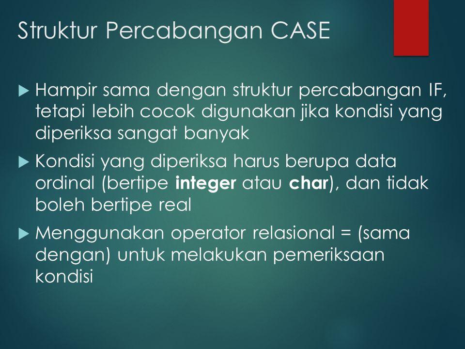 Struktur Percabangan CASE