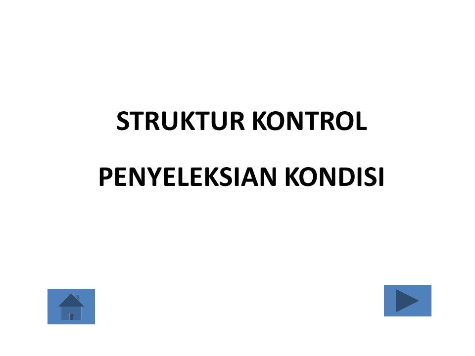 STRUKTUR KONTROL PENYELEKSIAN KONDISI