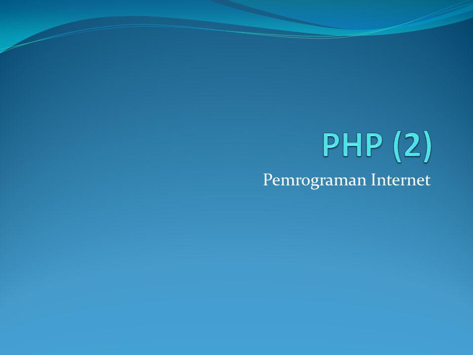 PHP (2) Pemrograman Internet