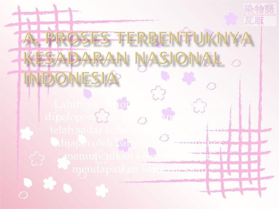 A. Proses Terbentuknya Kesadaran Nasional Indonesia