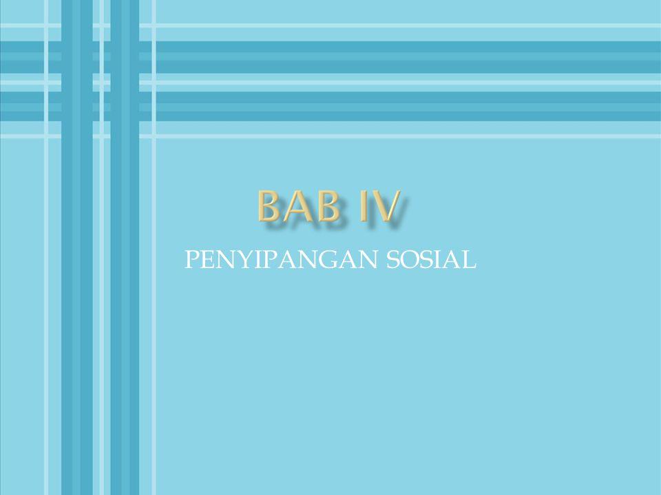 BAB IV PENYIPANGAN SOSIAL