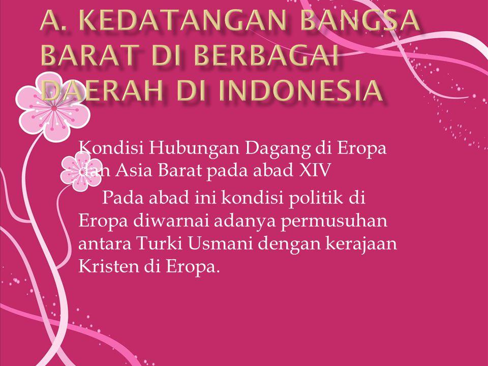 A. Kedatangan Bangsa Barat di Berbagai Daerah di Indonesia