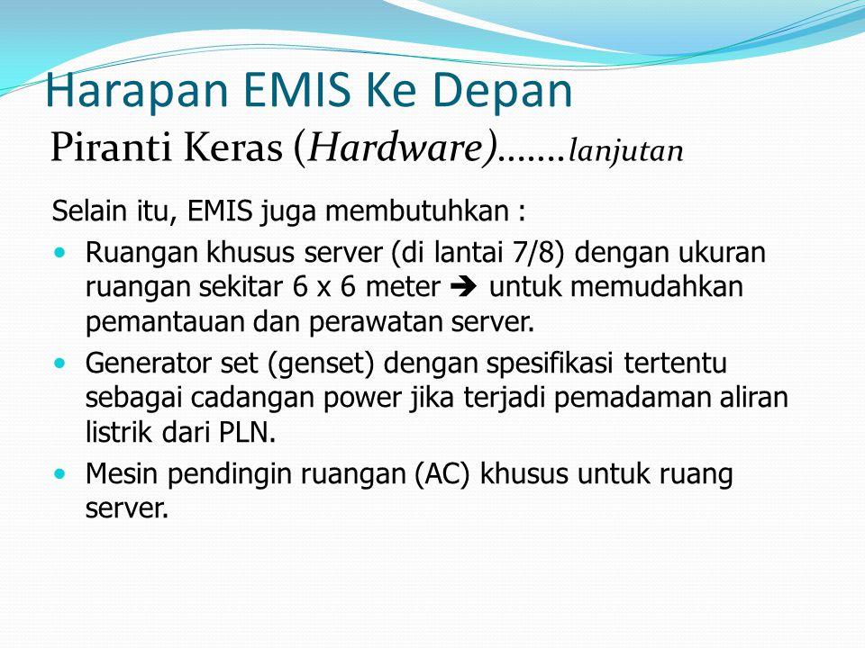 Harapan EMIS Ke Depan Piranti Keras (Hardware)…….lanjutan