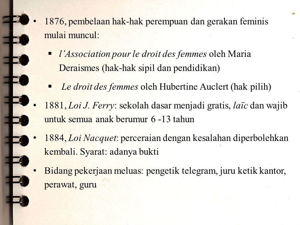 1876, pembelaan hak-hak perempuan dan gerakan feminis mulai muncul: