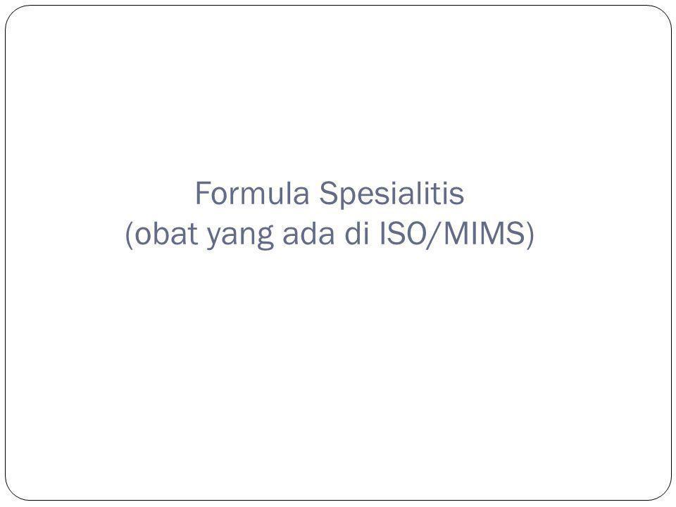 Formula Spesialitis (obat yang ada di ISO/MIMS)