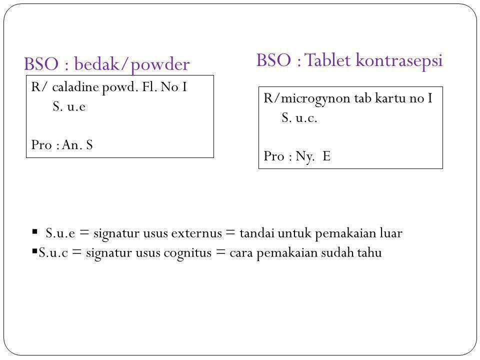 BSO : Tablet kontrasepsi BSO : bedak/powder