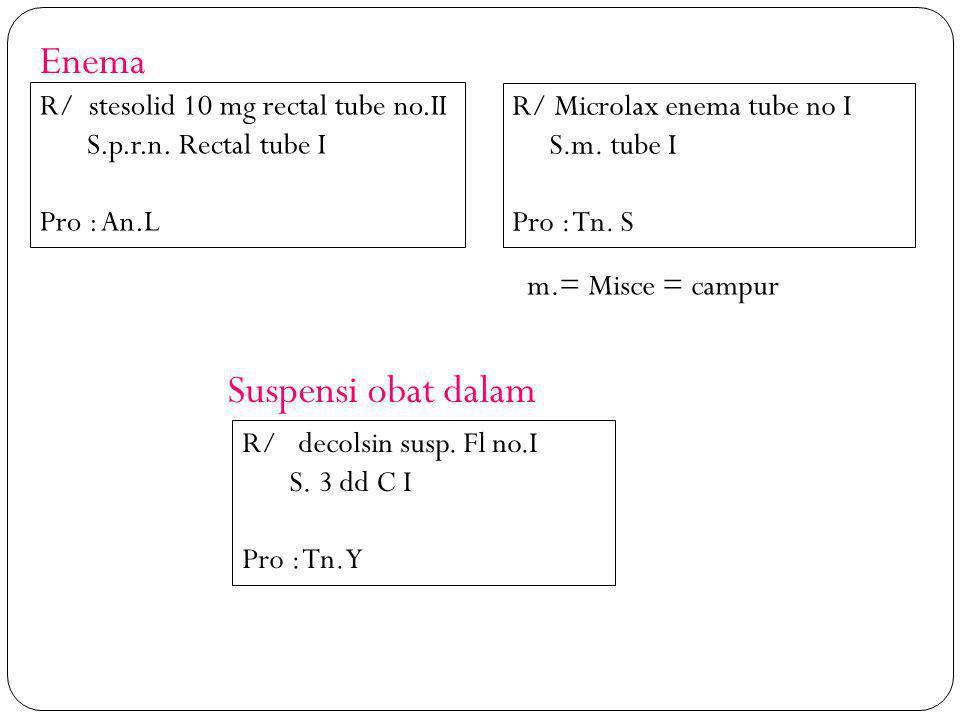 Enema Suspensi obat dalam R/ stesolid 10 mg rectal tube no.II